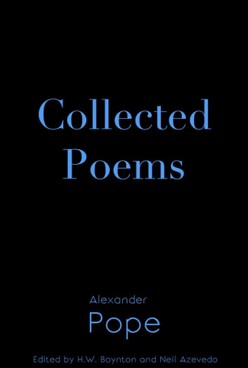 Collected Poems of Alexander Pope ebook by Alexander Pope,Neil Azevedo