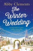 The Winter Wedding ebook by Abby Clements