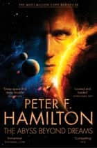 The Abyss Beyond Dreams - Chronicle of the Fallers 1 ebook by Peter F. Hamilton