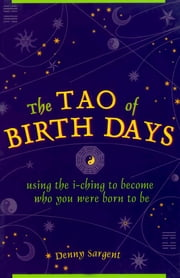 The Tao of Birth Days ebook by Denny Sargent