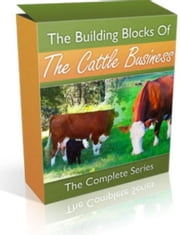 The Building Blocks of the Cattle Business: The Complete Series ebook by Andrew Davis