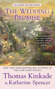 The Wedding Promise - An Angel Island Novel ebook by Thomas Kinkade,Katherine Spencer