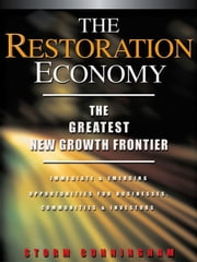 The Restoration Economy - The Greatest New Growth Frontier ebook by Storm Cunningham