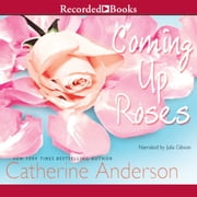 Coming Up Roses audiobook by Catherine Anderson