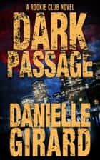 Dark Passage ebook by Danielle Girard