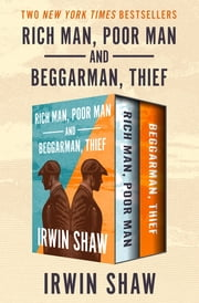 Rich Man, Poor Man and Beggarman, Thief ebook by Irwin Shaw