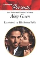 Redeemed by His Stolen Bride ebook by Abby Green