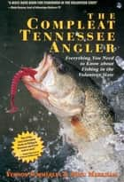The Compleat Tennessee Angler ebook by Vernon Summerlin,Doug Markham