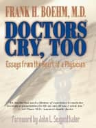 Doctors Cry Too! ebook by Frank Boehm