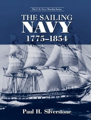 The Sailing Navy, 1775-1854 ebook by Paul Silverstone