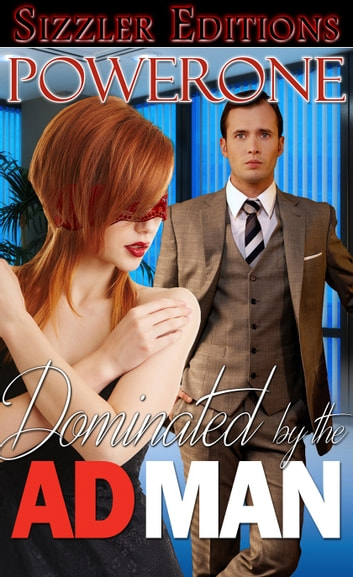Dominated by the Ad Man ebook by Powerone