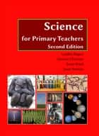 Science for Primary Teachers ebook by Lynden Rogers,Gemma Christian,Jason Morton
