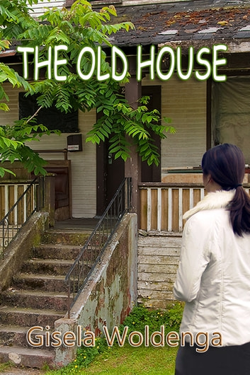 The Old House ebook by Gisela Woldenga