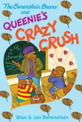 The Berenstain Bears Chapter Book: Queenie's Crazy Crush ebook by Stan Berenstain,Jan Berenstain