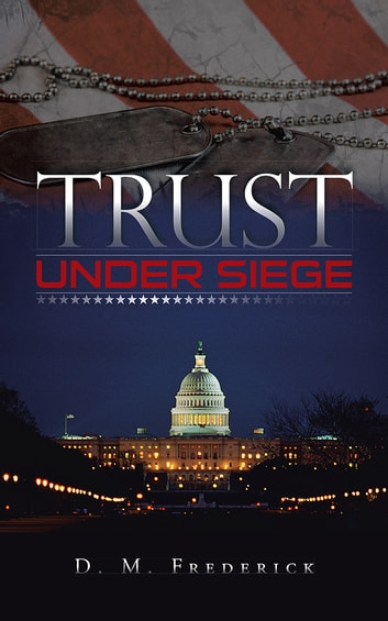 Trust Under Siege ebook by D. M.  Frederick