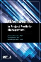 Effectiveness in Project Portfolio Management ebook by Peerasit Patanakul, Audrey Curtis, Brian Koppel