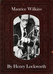 Maurice Wilkins ebook by Henry Lockworth,Eliza Chairwood,Bradley Smith