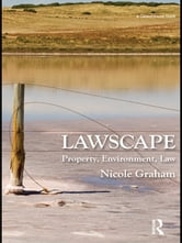 Lawscape - Property, Environment, Law ebook by Nicole Graham