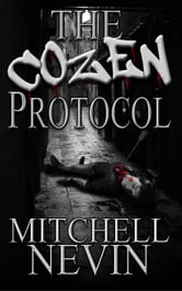 The Cozen Protocol, A Crime Novel ebook by Mitchell Nevin
