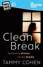 Clean Break ebook by Tammy Cohen