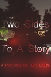 Two Sides to A Story ebook by Bob Lindall