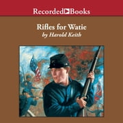 Rifles for Watie audiobook by Harold Keith