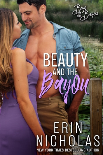 Beauty and the Bayou ebook by Erin Nicholas