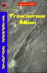 Treacherous Moon: Agents of ISIS, Book 2 ebook by Stephen Goldin