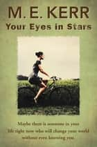 Your Eyes in Stars ebook by M. E. Kerr