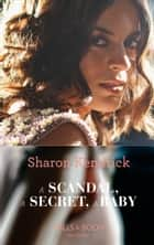 A Scandal, a Secret, a Baby (Mills & Boon Modern) ebook by Sharon Kendrick