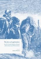 The Jew as Legitimation ebook by David J. Wertheim