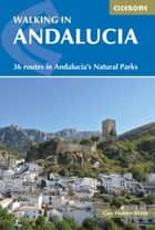 Walking in Andalucia ebook by Guy Hunter-Watts