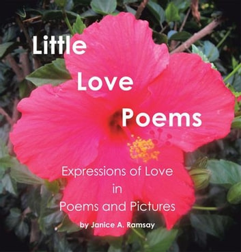 Little Love Poems ebooks by Janice A. Ramsay