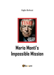 Mario Monti's Impossible Mission ebook by Giglio Reduzzi