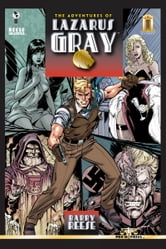 The Adventures of Lazarus Gray ebook by Barry Reese