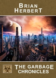The Garbage Chronicles ebook by Brian Herbert