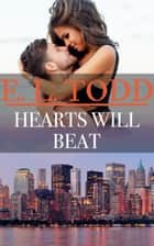 Hearts Will Beat (Forever and Ever #42) ebook by E. L. Todd