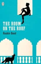 The Room on the Roof ebook by Ruskin Bond