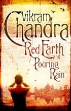 Red Earth and Pouring Rain ebook by Vikram Chandra