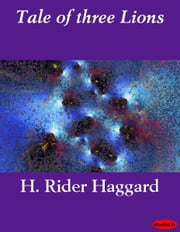 Tale of three Lions ebook by H. Rider Haggard