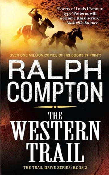 The Western Trail - The Trail Drive, Book 2 ebook by Ralph Compton