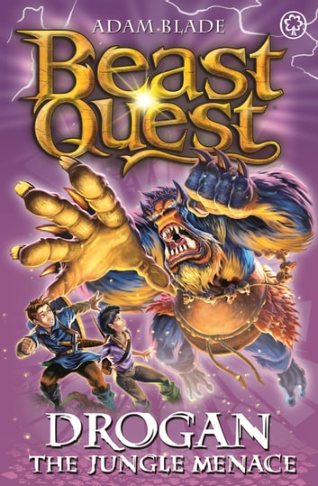 Beast Quest: Drogan the Jungle Menace - Series 18 Book 3 ebook by Adam Blade
