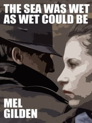 The Sea Was Wet as Wet Could Be - A Cronyn & Justice Fantasy Mystery ebook by Mel Gilden