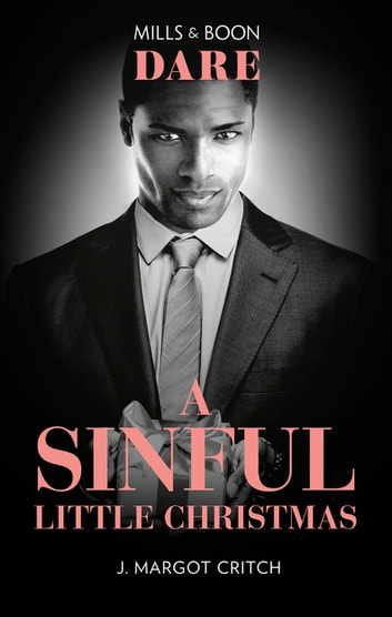A Sinful Little Christmas ebook by J. Margot Critch