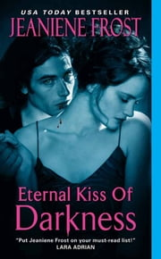 Eternal Kiss of Darkness ebook by Jeaniene Frost
