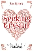 Seeking Crystal ebook by Joss Stirling