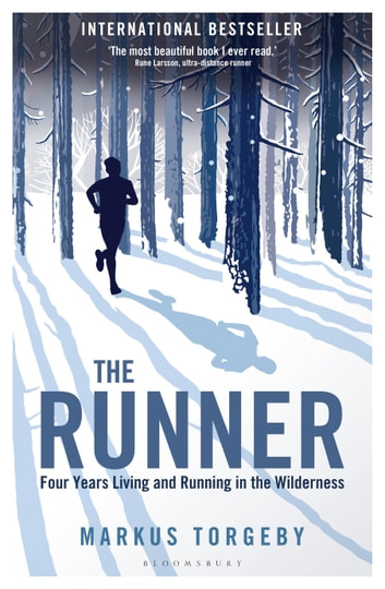 The Runner - Four Years Living and Running in the Wilderness ebook by Markus Torgeby
