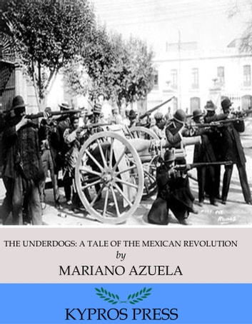 the underdogs mexican revolution