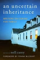 An Uncertain Inheritance ebook by Nell Casey
