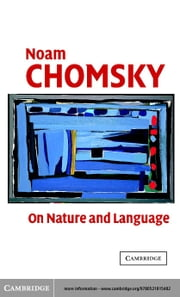 On Nature and Language ebook by Chomsky, Noam